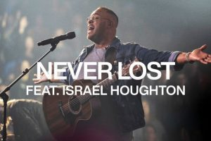 Never Lost by Israel Houghton Mp3